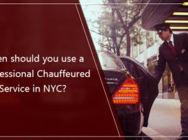 When should you use a Professional Chauffeured Car Service in NYC?
